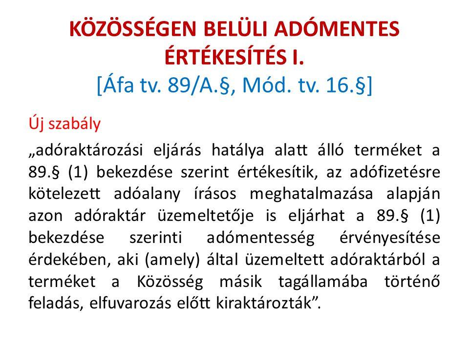 KÖZÖSSÉGEN BELÜLI ADÓMENTES ÉRTÉKESÍTÉS I. [Áfa tv. 89/A. §, Mód. tv